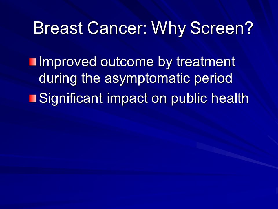 Breast Cancer: Why Screen
