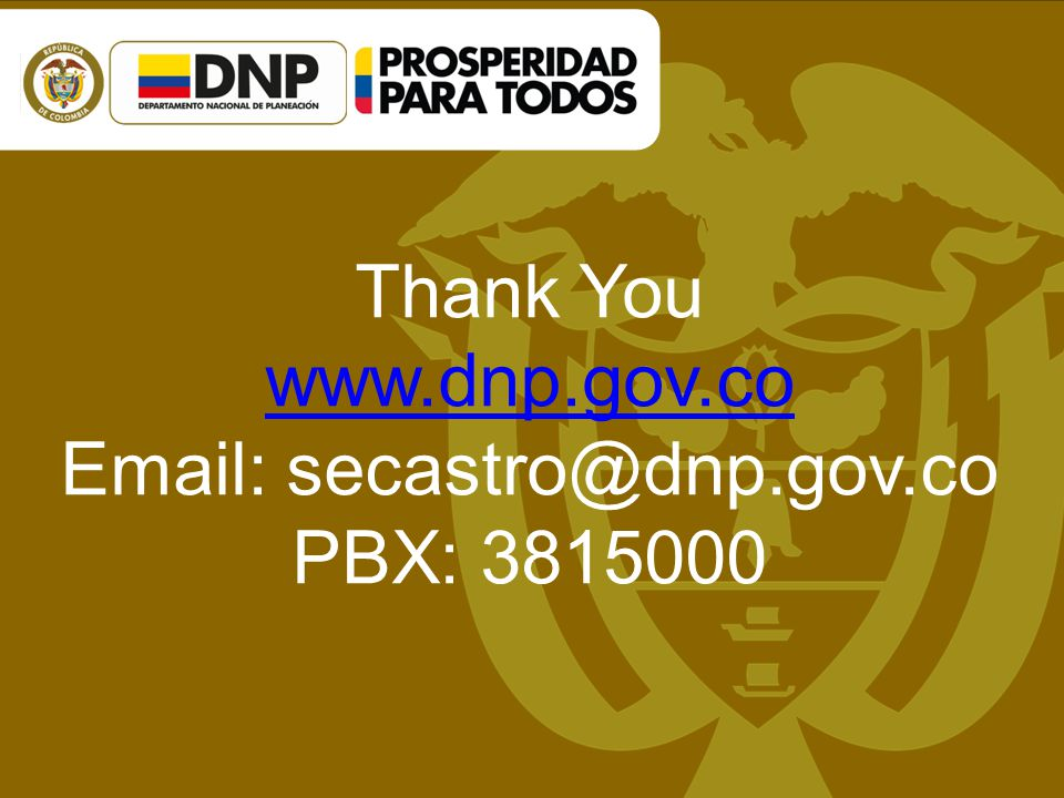 Thank You www.dnp.gov.co Email: secastro@dnp.gov.co PBX: 3815000