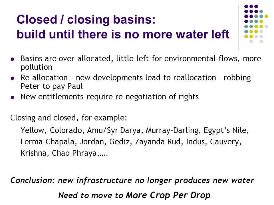 Closed / closing basins: build until there is no more water left