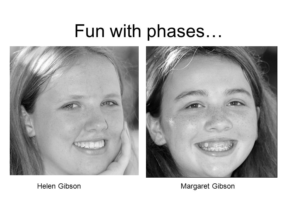 Fun with phases… Helen Gibson Margaret Gibson