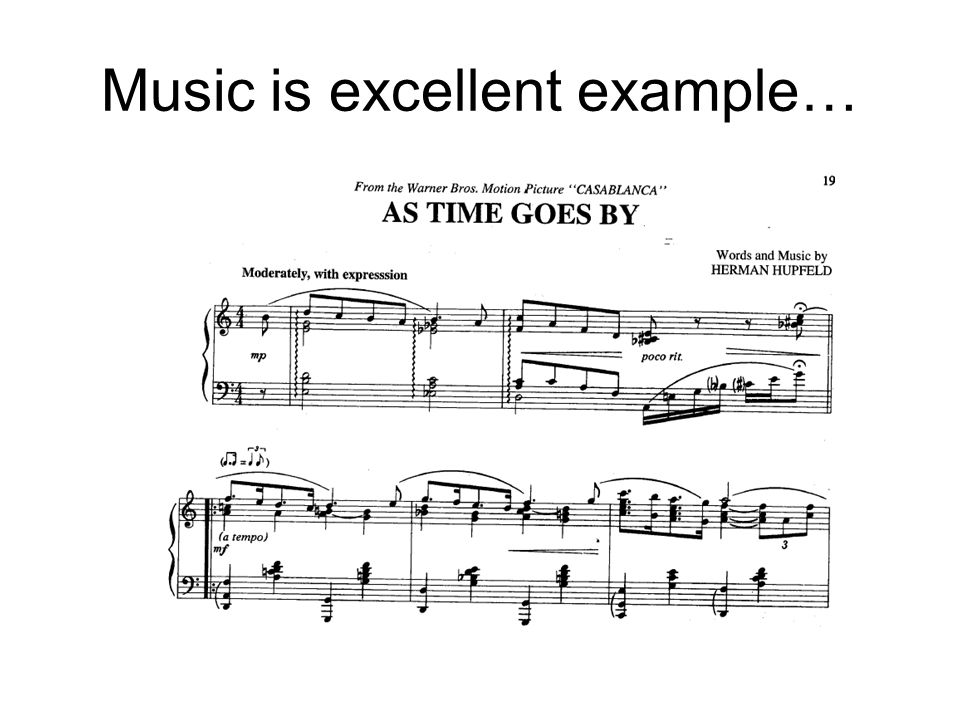 Music is excellent example…