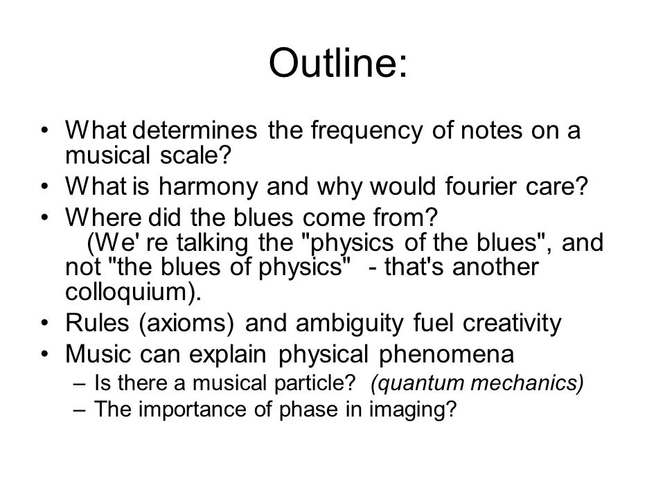 Outline: What determines the frequency of notes on a musical scale