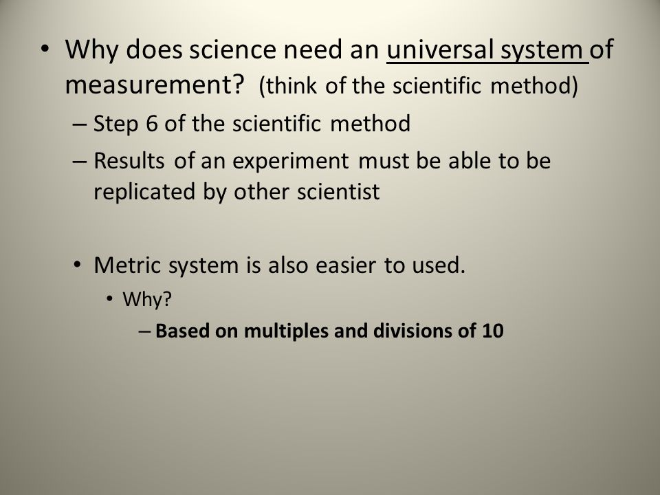Why does science need an universal system of measurement