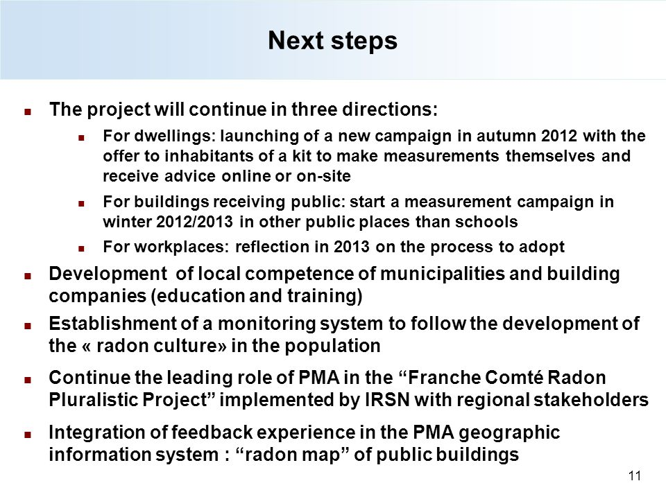 Next steps The project will continue in three directions: