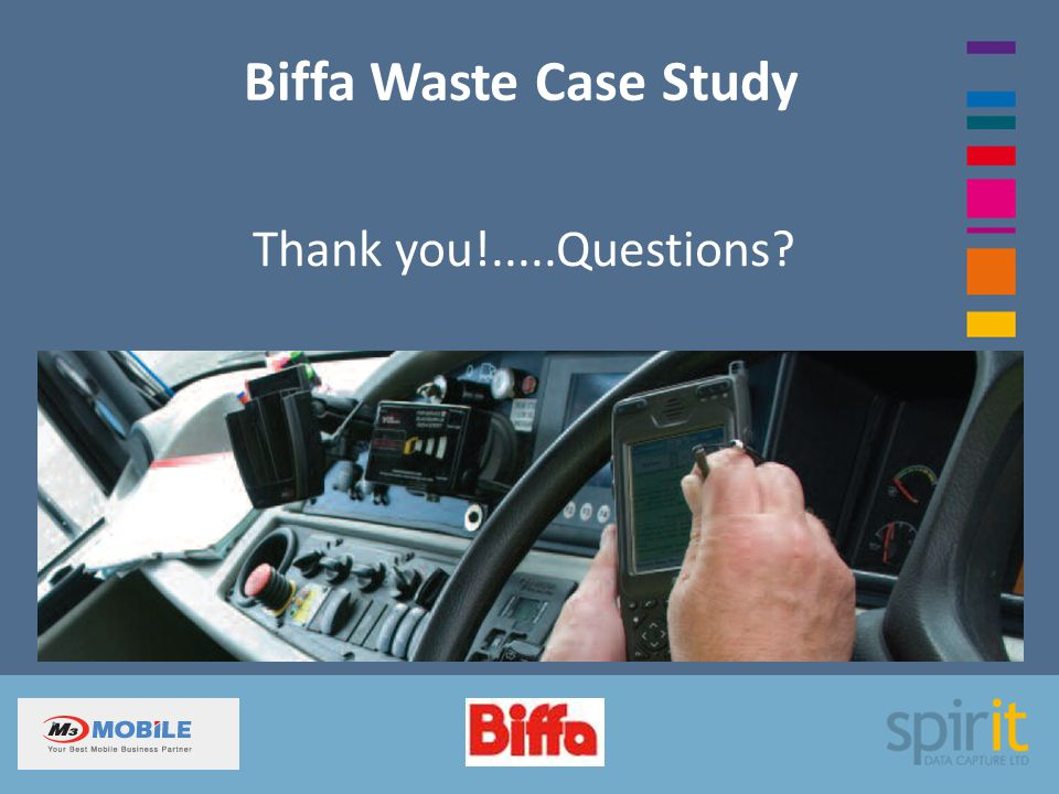 Biffa Waste Case Study Thank you!.....Questions