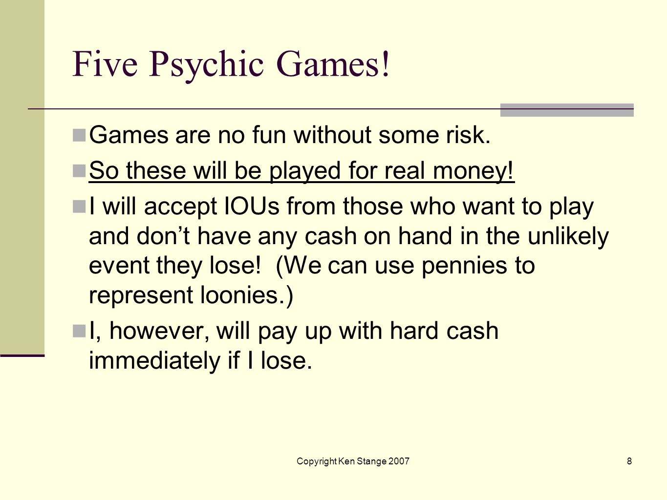 Five Psychic Games! Games are no fun without some risk.