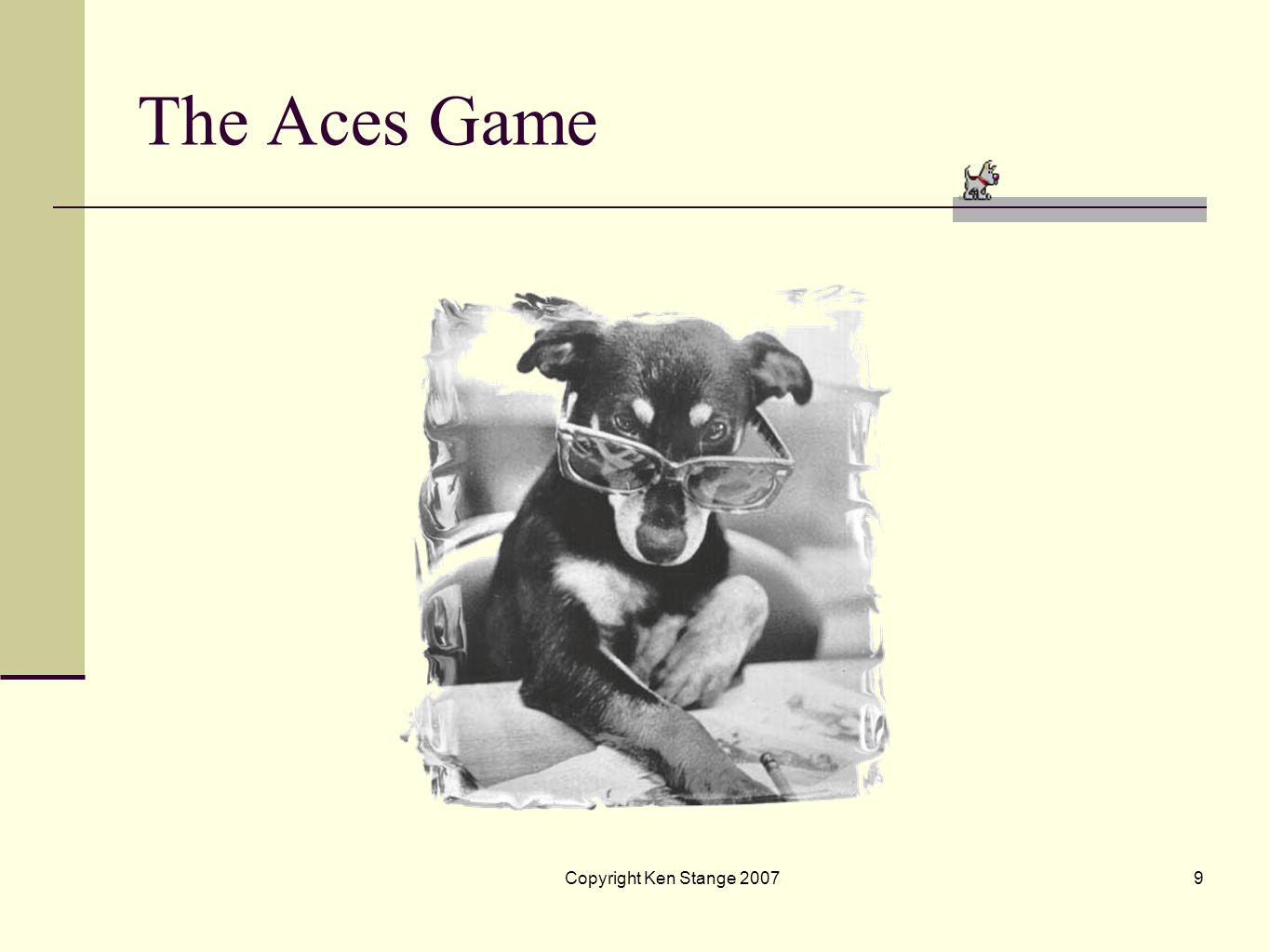 The Aces Game Copyright Ken Stange 2007 9