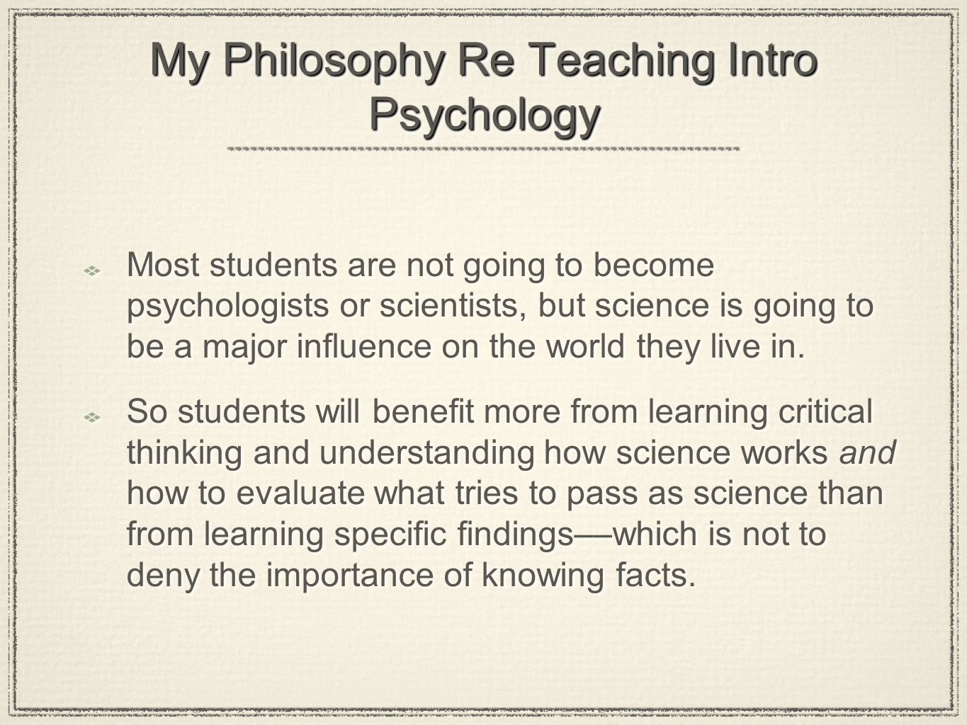 My Philosophy Re Teaching Intro Psychology