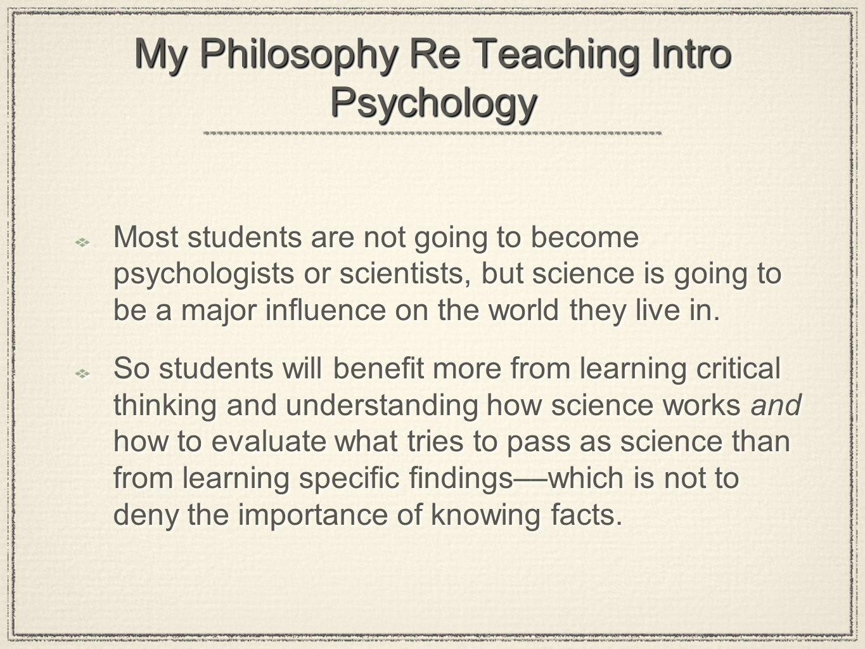 My Philosophy Re Teaching Intro Psychology