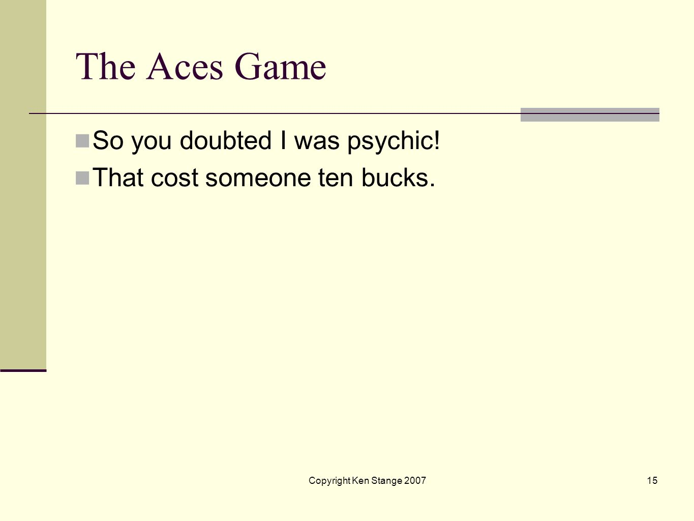 The Aces Game So you doubted I was psychic!