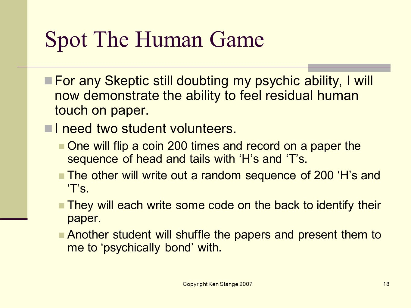 Spot The Human Game For any Skeptic still doubting my psychic ability, I will now demonstrate the ability to feel residual human touch on paper.