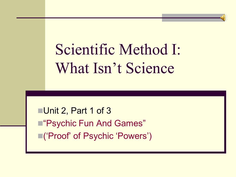 Scientific Method I: What Isn't Science
