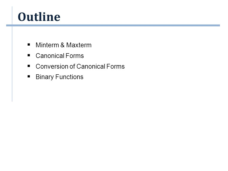Outline Minterm & Maxterm Canonical Forms