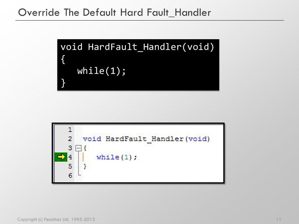 Override The Default Hard Fault_Handler