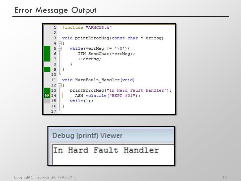 Error Message Output Copyright (c) Feabhas Ltd. 1995-2013