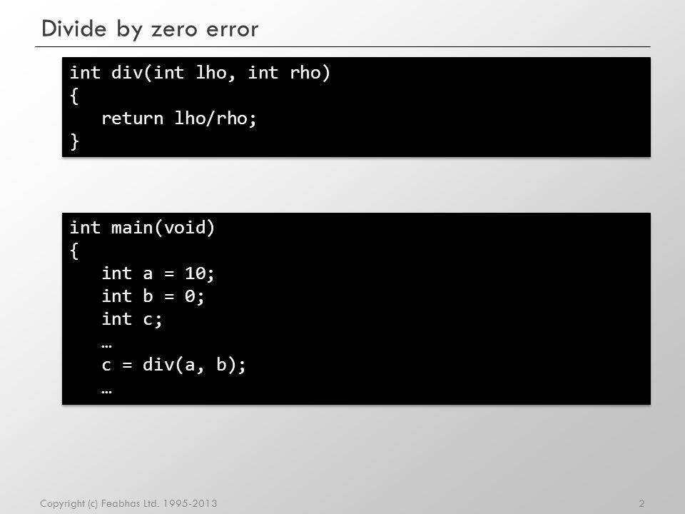 Divide by zero error int div(int lho, int rho) { return lho/rho; }