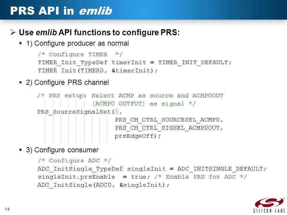 PRS API in emlib Use emlib API functions to configure PRS: