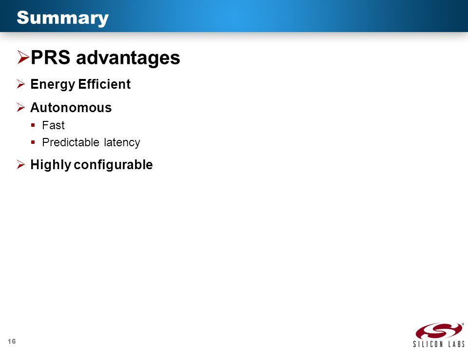 PRS advantages Summary Energy Efficient Autonomous Highly configurable