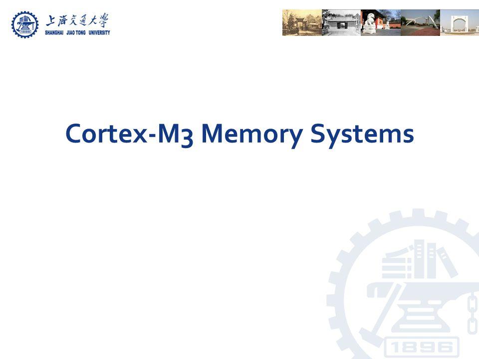 Cortex-M3 Memory Systems