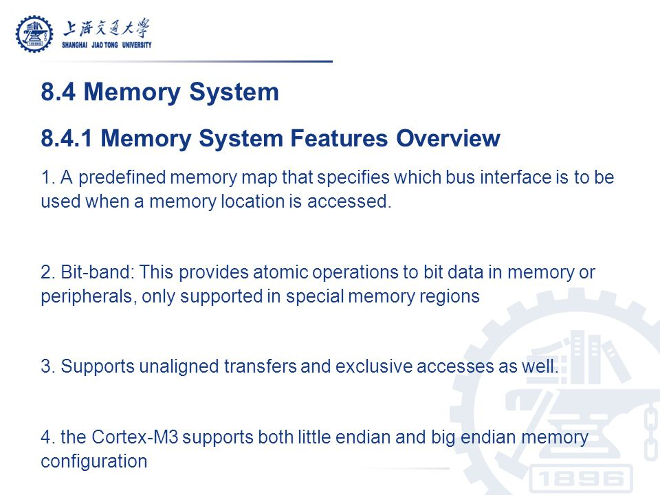 8.4 Memory System 8.4.1 Memory System Features Overview