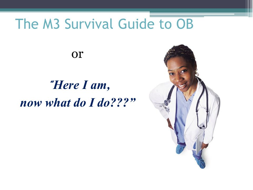 The M3 Survival Guide to OB