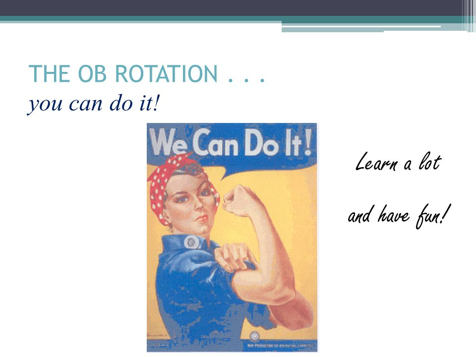 THE OB ROTATION . . . you can do it!