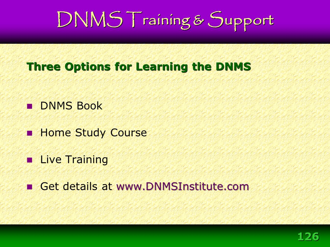Three Options for Learning the DNMS