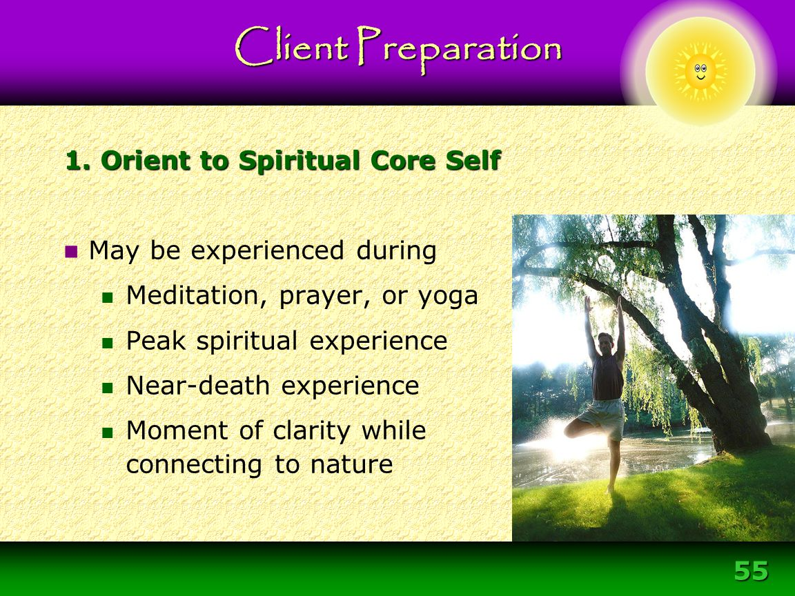 1. Orient to Spiritual Core Self