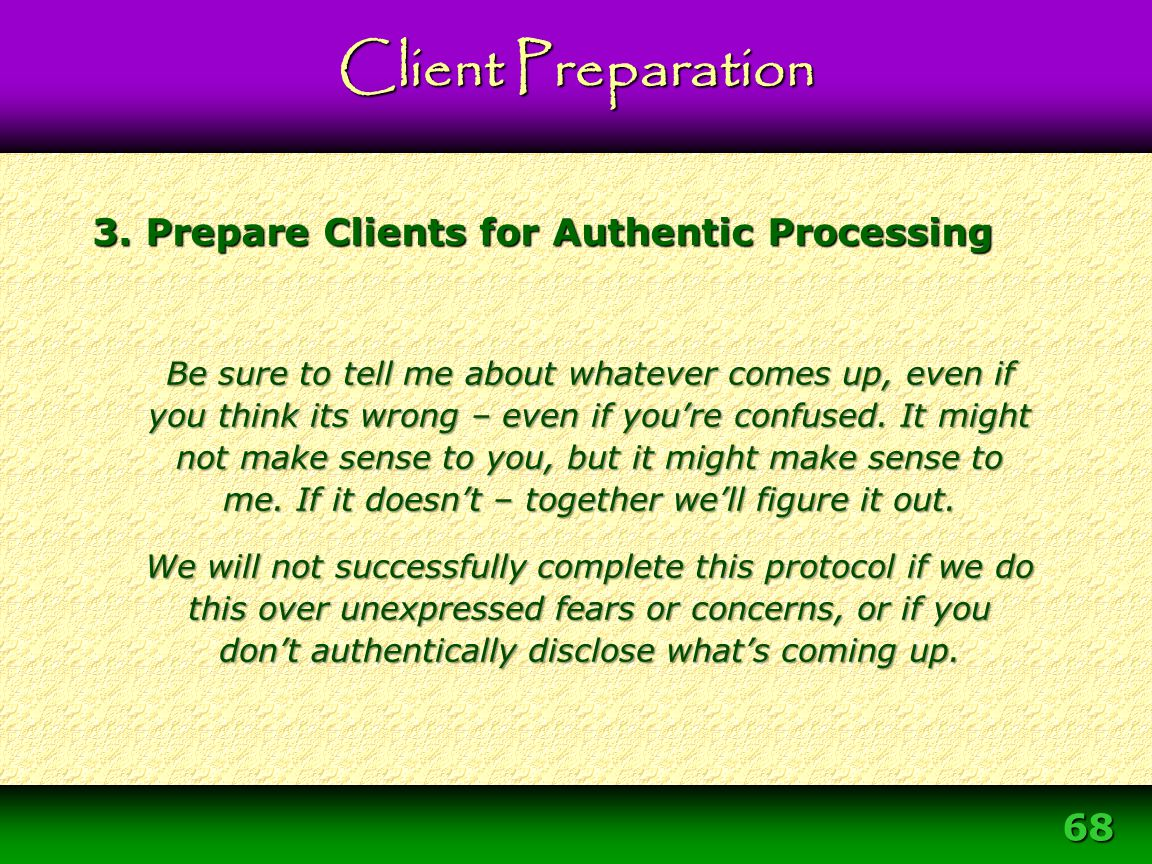 3. Prepare Clients for Authentic Processing