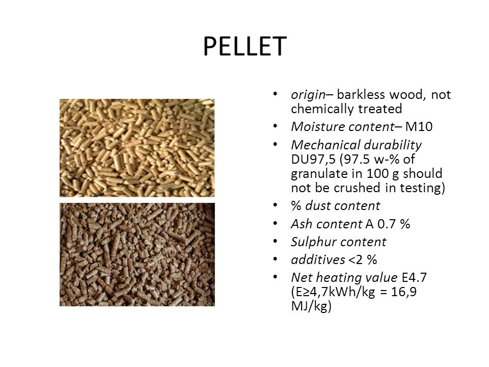 PELLET origin– barkless wood, not chemically treated