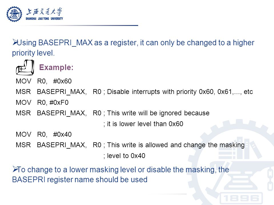 Using BASEPRI_MAX as a register, it can only be changed to a higher priority level.