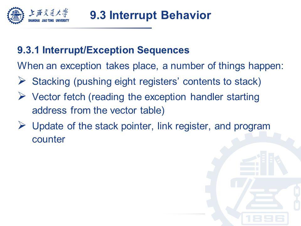 9.3 Interrupt Behavior 9.3.1 Interrupt/Exception Sequences