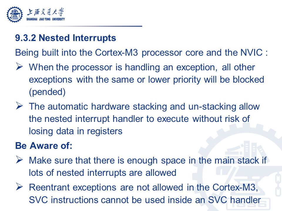 9.3.2 Nested Interrupts Being built into the Cortex-M3 processor core and the NVIC :