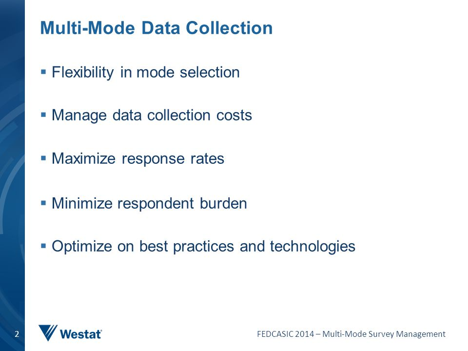 Multi-Mode Data Collection