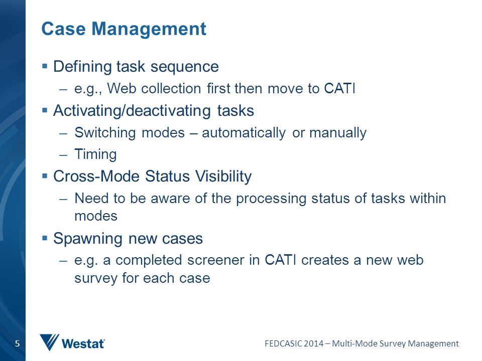 Case Management Defining task sequence Activating/deactivating tasks