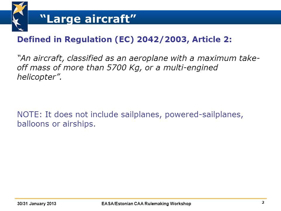 Large aircraft Defined in Regulation (EC) 2042/2003, Article 2: