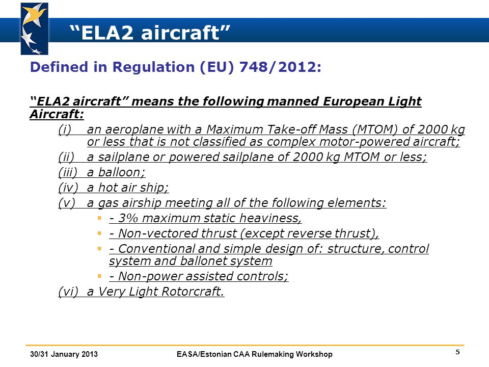 ELA2 aircraft Defined in Regulation (EU) 748/2012: