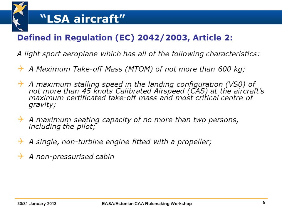 LSA aircraft Defined in Regulation (EC) 2042/2003, Article 2: