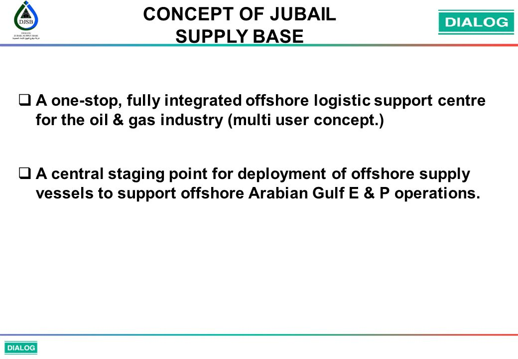 CONCEPT OF JUBAIL SUPPLY BASE