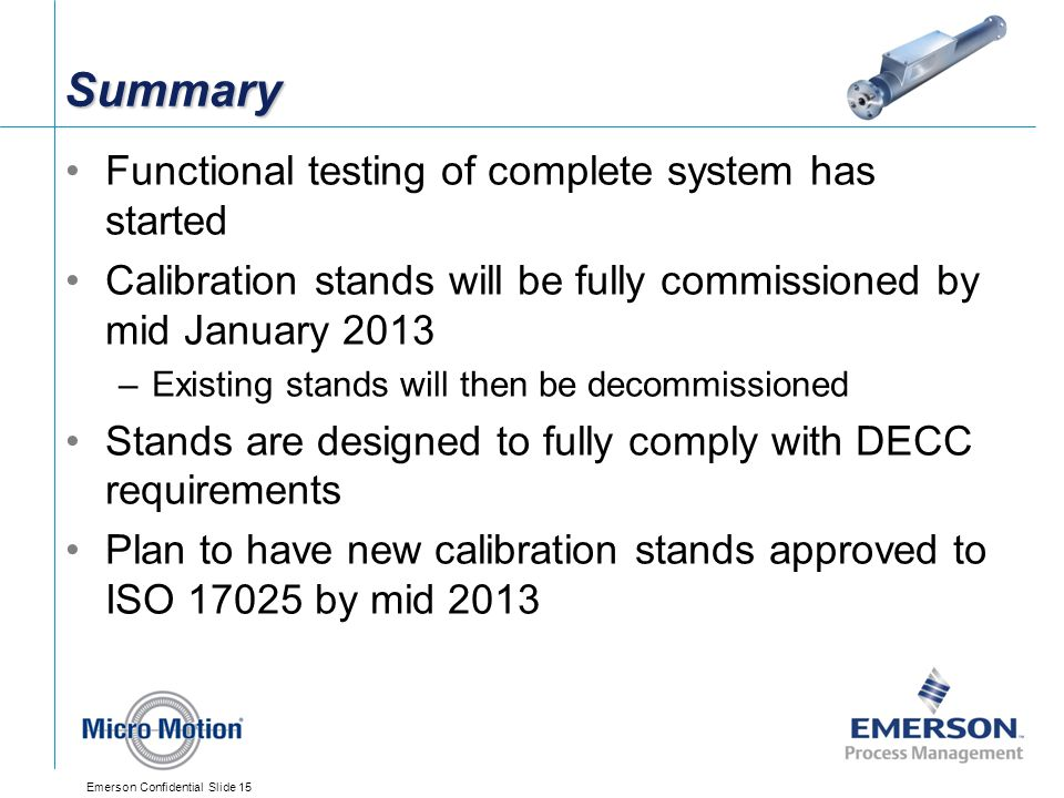 Summary Functional testing of complete system has started