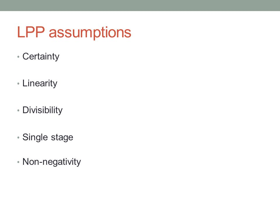 LPP assumptions Certainty Linearity Divisibility Single stage
