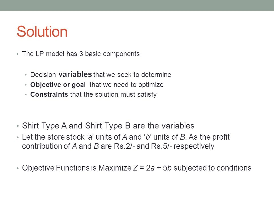 Solution Shirt Type A and Shirt Type B are the variables
