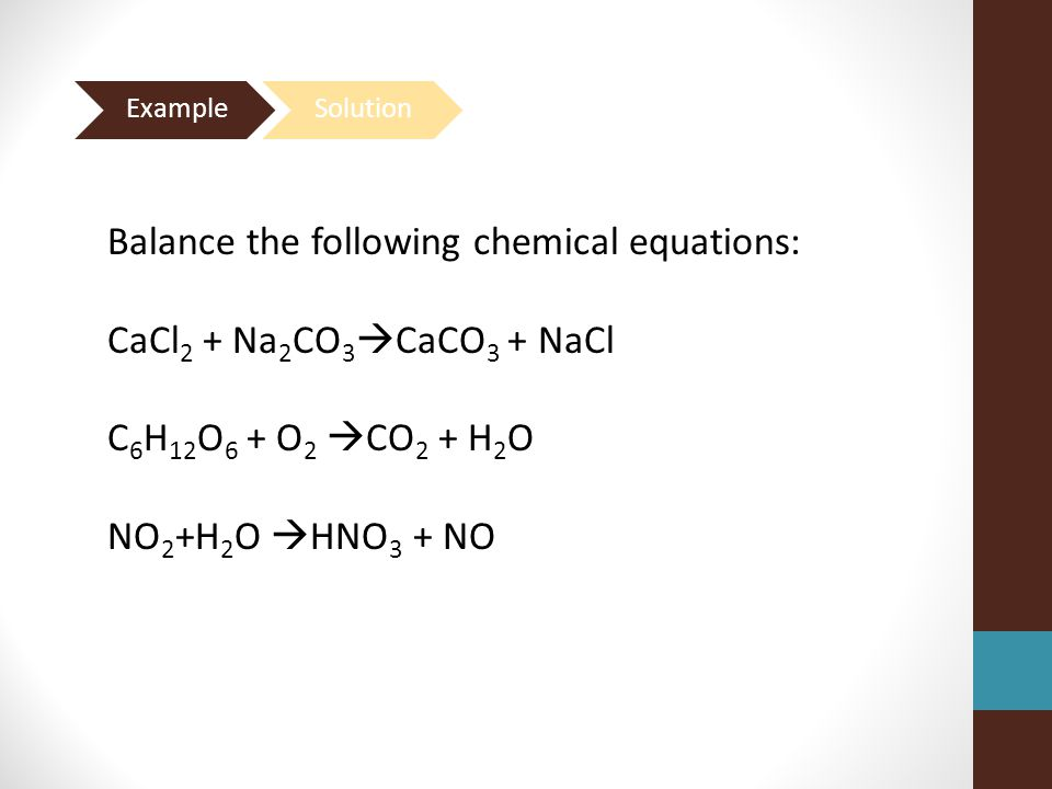 Balance the following chemical equations: CaCl2 + Na2CO3CaCO3 + NaCl