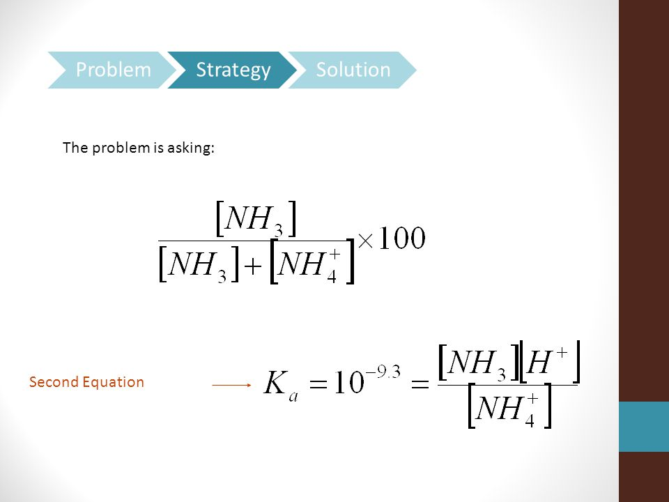 Problem Strategy Solution The problem is asking: Second Equation