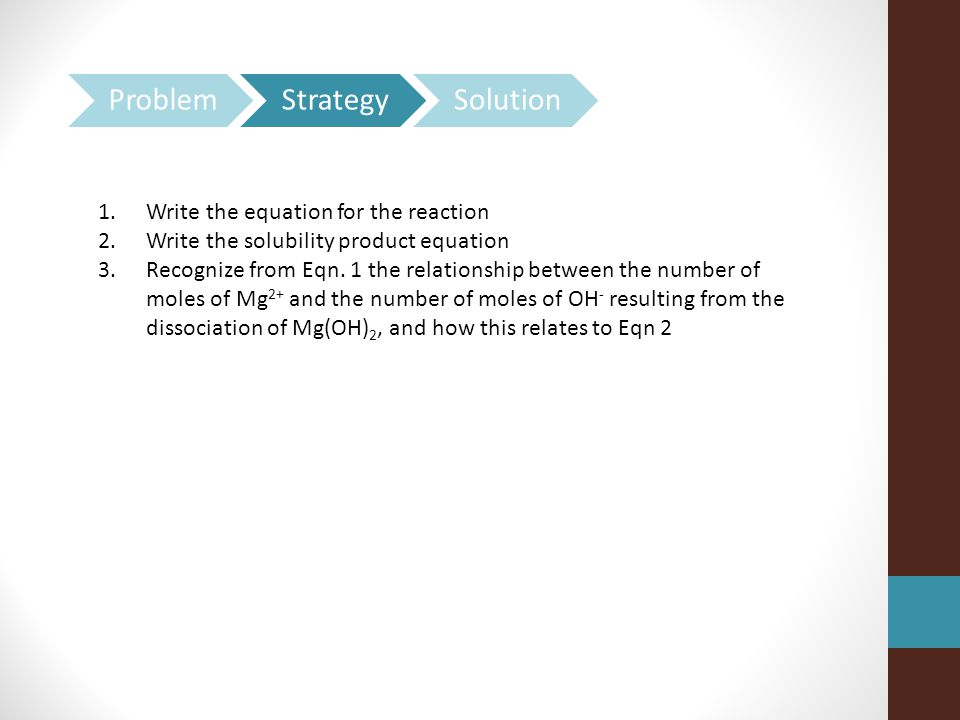 Problem Strategy Solution Write the equation for the reaction