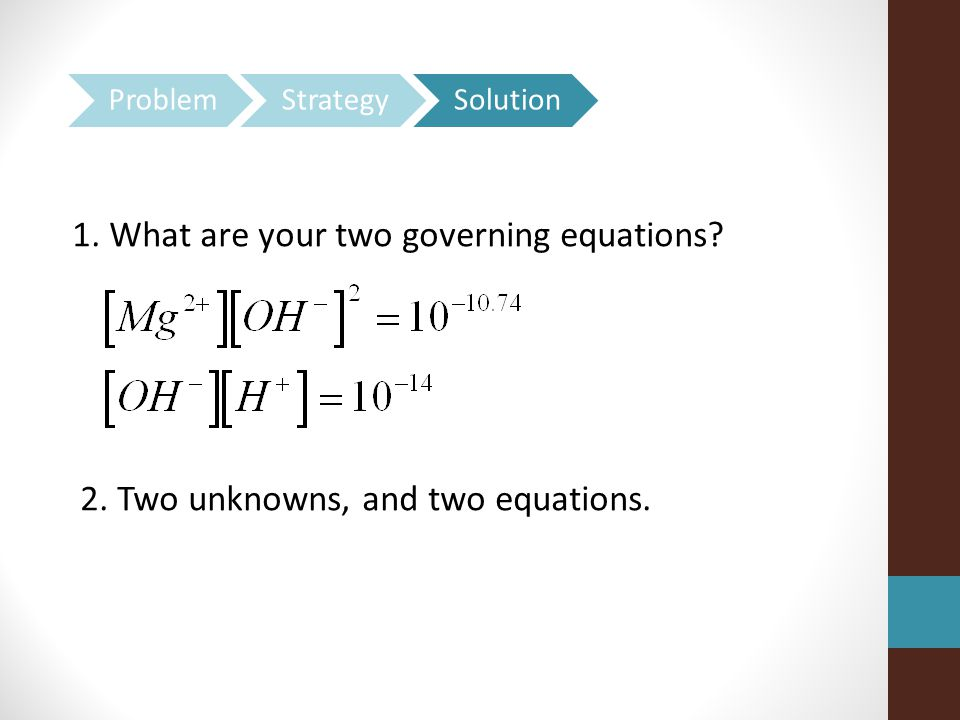 1. What are your two governing equations