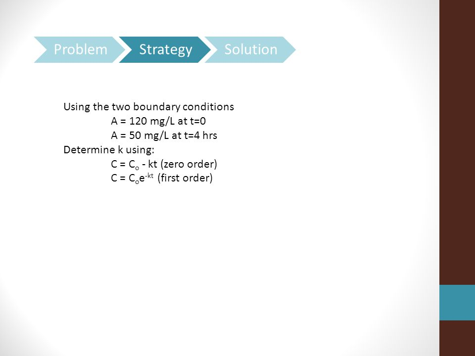 Problem Strategy Solution Using the two boundary conditions