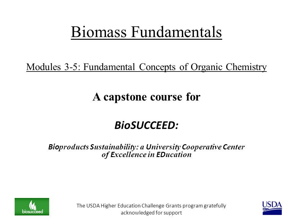 Biomass Fundamentals Modules 3-5: Fundamental Concepts of Organic Chemistry