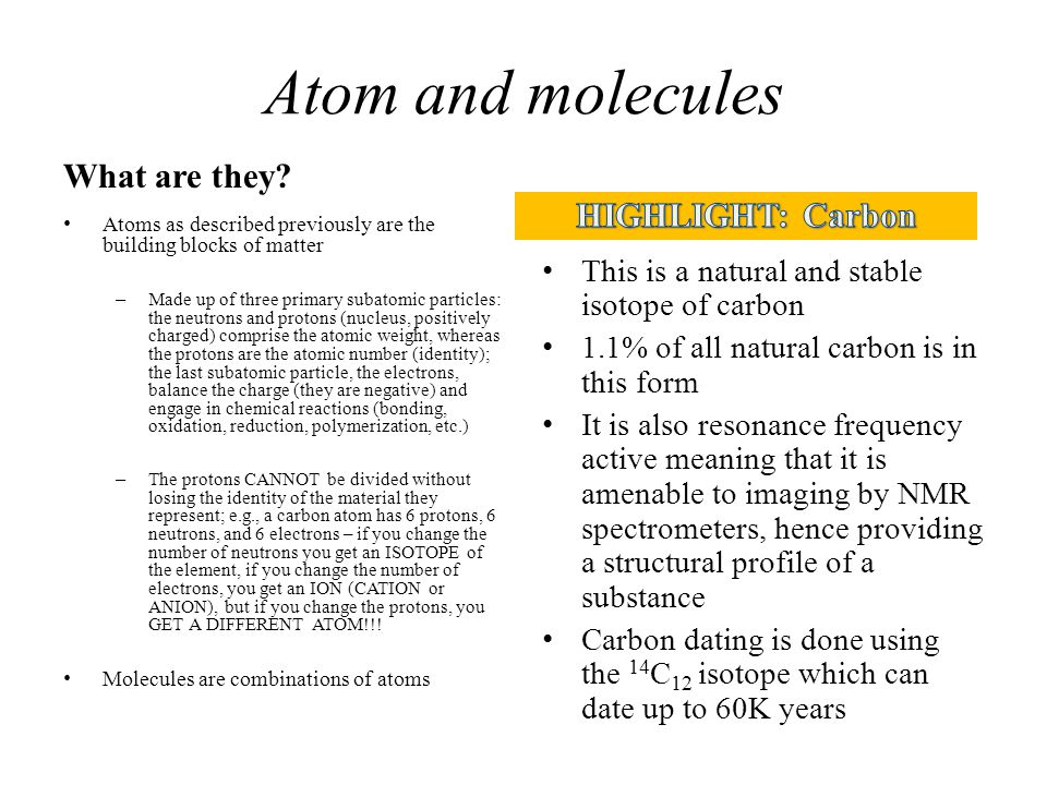 Atom and molecules What are they HIGHLIGHT: Carbon