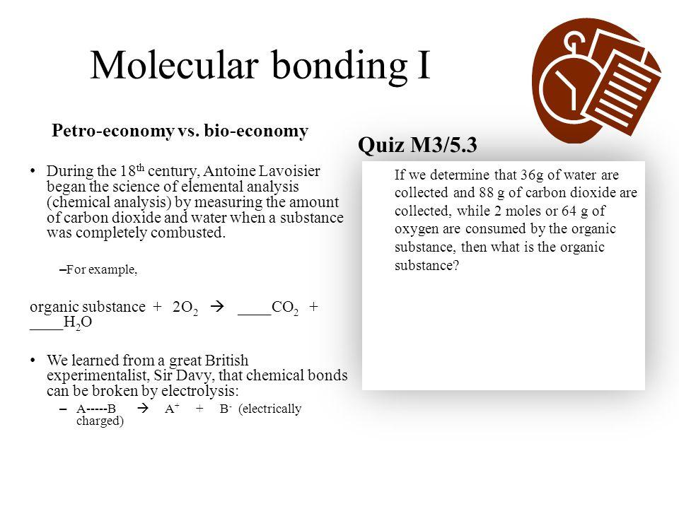 Molecular bonding I Quiz M3/5.3 Petro-economy vs. bio-economy